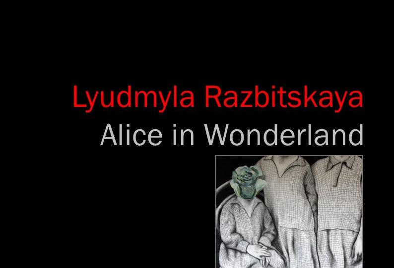 Lyudmyla Razbitskaya - Alice in Wonderland