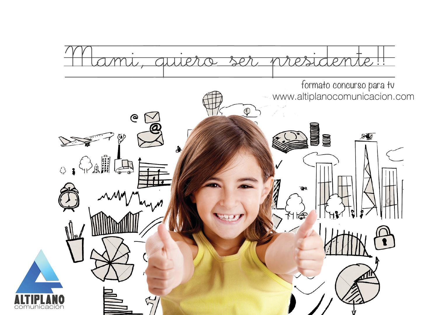 Mami, quiero ser presidente!!