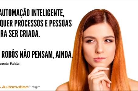 Não existe automação inteligente sem processos e pessoas