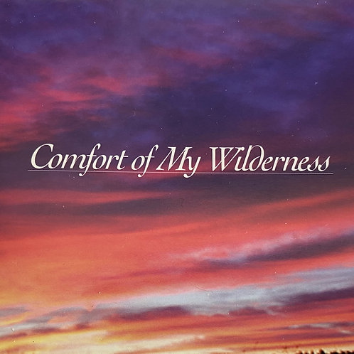 Comfort Of My Wilderness CD