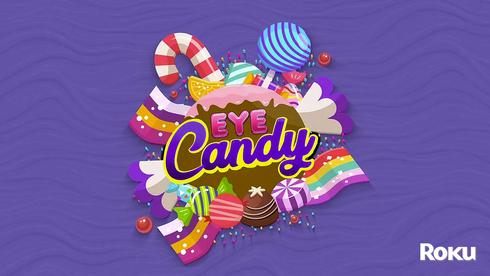 Eye Candy | Roku