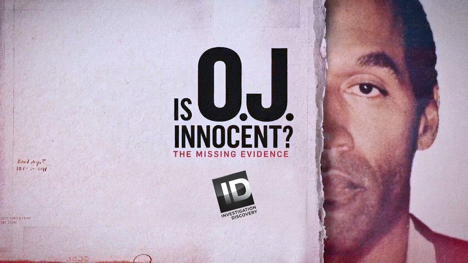 Is OJ Innocent? The Missing Evidence   Investigation Discovery