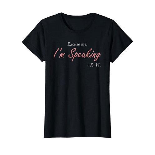 I'm Speaking T-Shirt