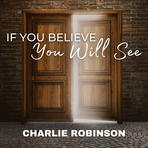 If You Believe You Will See