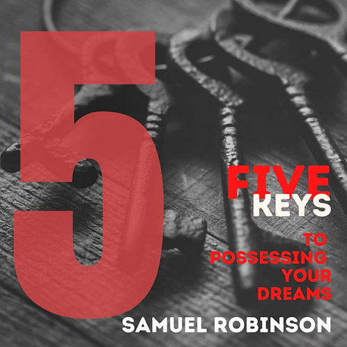 Five Keys to Possessing Your Dreams