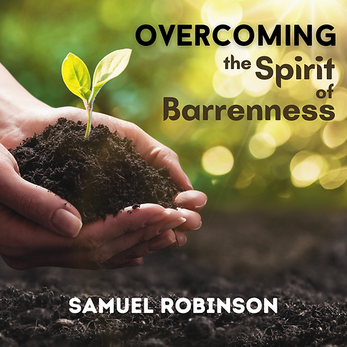 Overcoming the Spirit of Barrenness