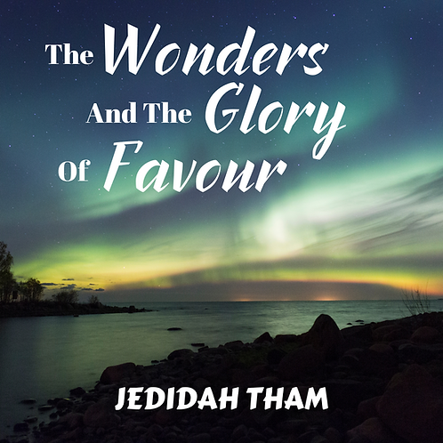 The Wonders and the Glory of Favour
