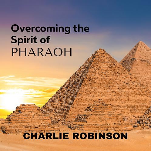 Overcoming the Spirit of Pharaoh