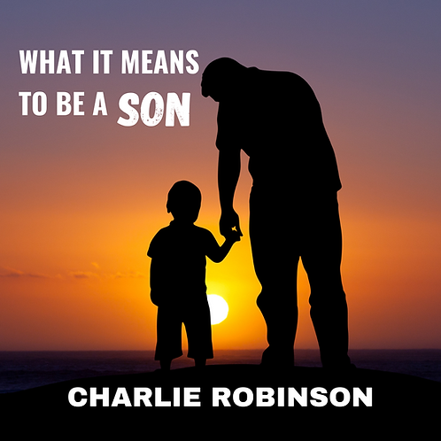 What it Means to be a Son