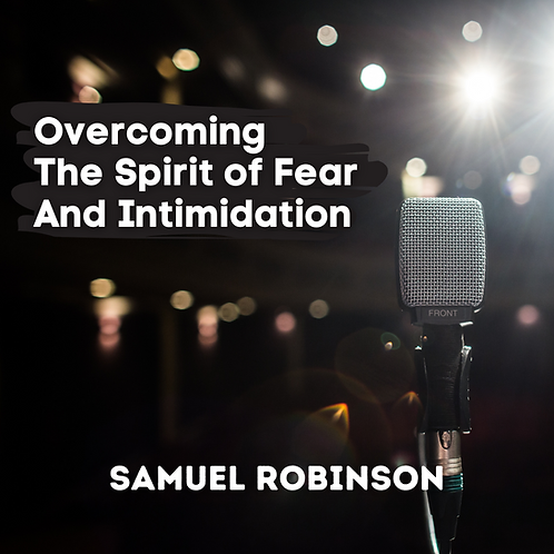 Overcoming the Spirit of Intimidation