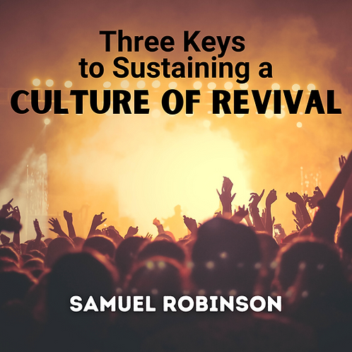 Three Keys To Sustaining a Culture of Revival