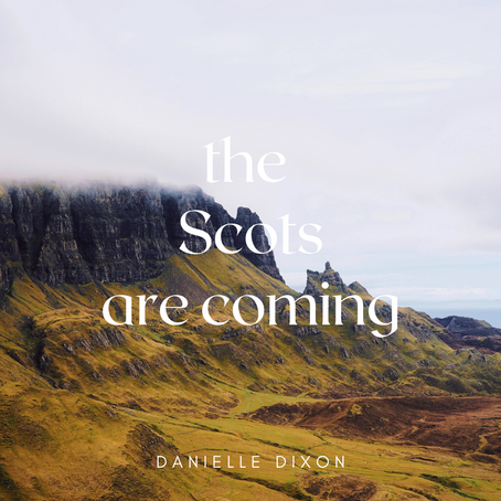 The Scots are coming