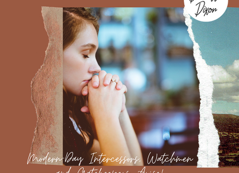 Modern-Day Intercessors, Watchmen and Gatekeepers - Arise!