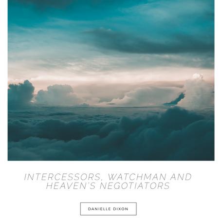Intercessors, Watchman and Heaven's Negotiators