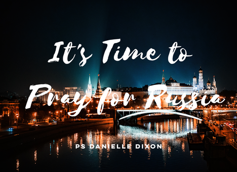 It's Time to Pray for Russia