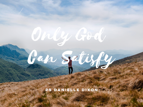 Only God Can Satisfy