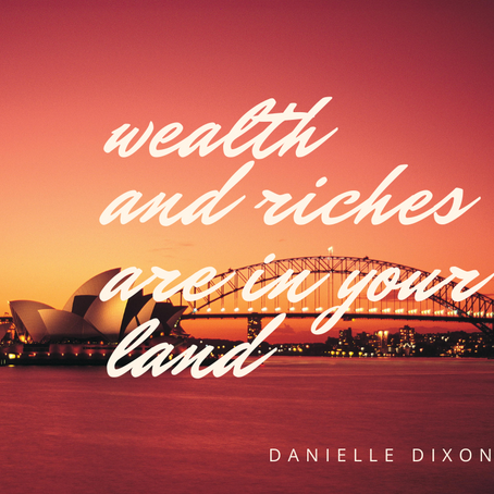 Wealth and Riches are in your land