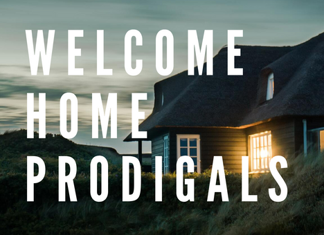 Welcome Home Prodigals