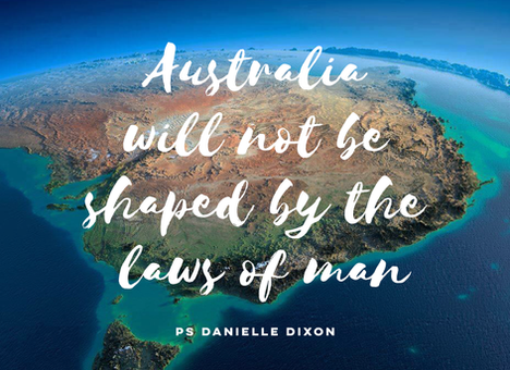Australia will not be shaped by the laws of man