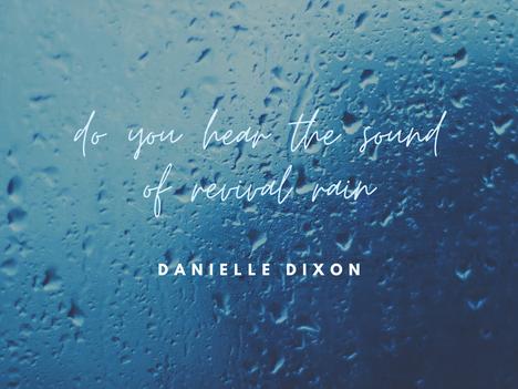 Do you hear the sound of Revival Rain