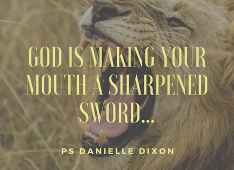 God Is Making Your Mouth a Sharpened Sword! You Will Rule in the Midst of Your Enemies