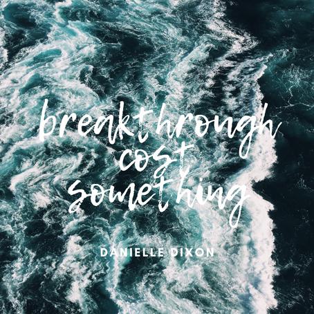 """Breakthrough Cost Something"""