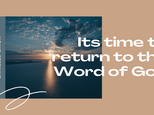 Its time to return to the Word of God