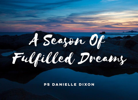 A Season of fulfilled Dreams