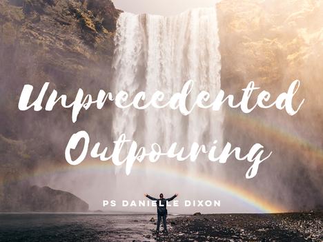 Unprecedented Outpouring