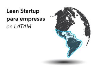 Lean Startup para empresa en LATAM