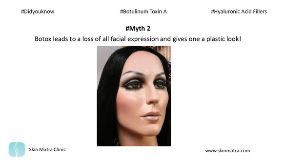 Myth 2: Botox leads to a loss of all facial expression and gives one a plastic look!