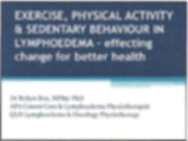 Presentation on Exercise, ad Physical Activity in Lymphoedema.