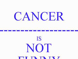 We're All Going to Die of Cancer