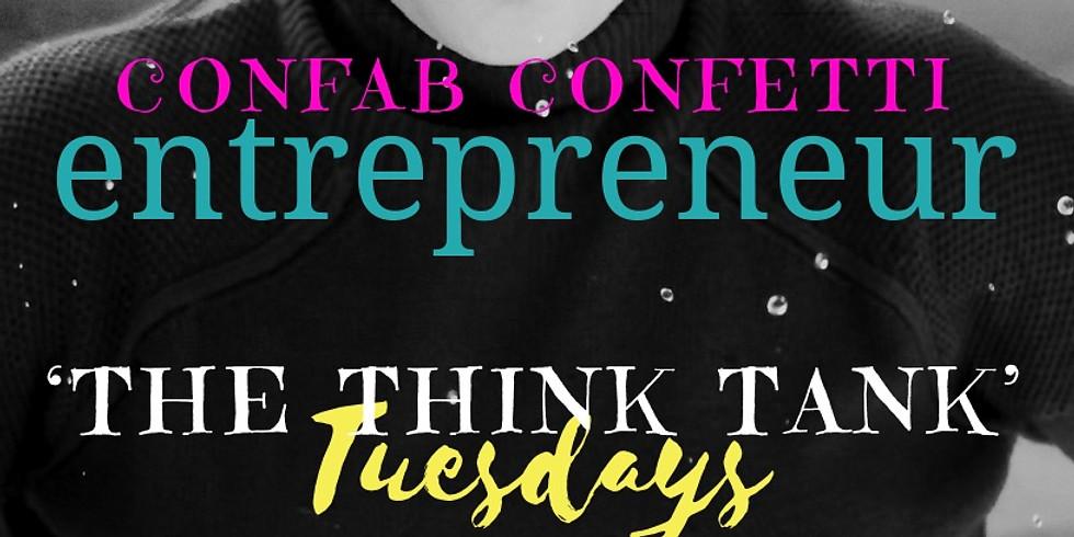 FREE! Confab Confetti ENTREPRENEUR 'The Think Tank' Tuesdays