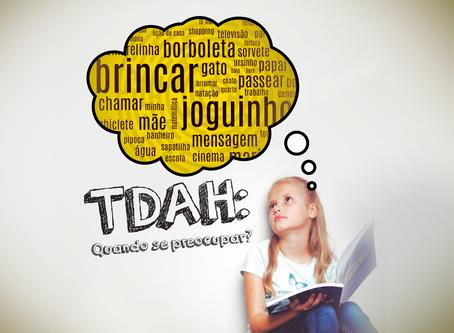 TDAH: Quando se preocupar?