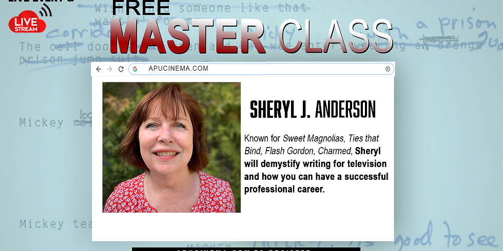 Screenwriting Master Class with Sheryl J. Anderson