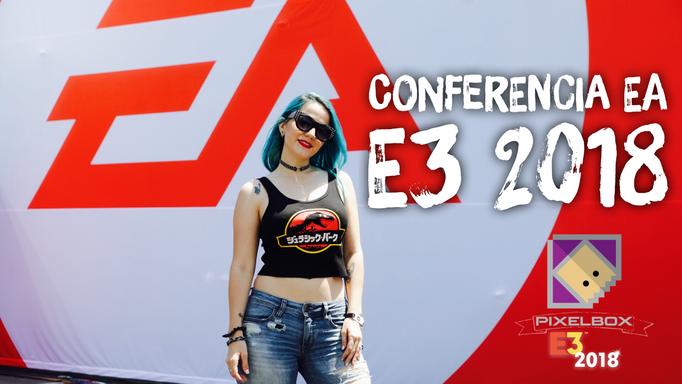 "E3 2018 - TODO SOBRE LA CONFERENCIA DE ""ELECTRONIC ARTS"""