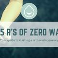 The 5 R's of Zero Waste