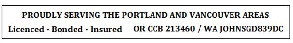 Serving Portland Vancouver areas Licensed bonded insured oregon ccb 213460