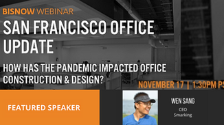 The Impact of the Pandemic on San Francisco Offices and Real Estate, Feat. Wen Sang