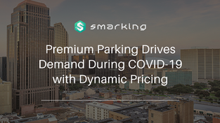 Premium Parking Drives Demand During COVID-19 with Demand-Responsive Pricing