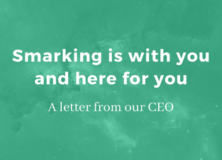 Smarking is with you and here for you