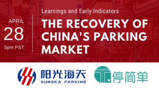 [Webinar] COVID-19 and the Recovery of China's Parking Market: Learnings and Early Indicators