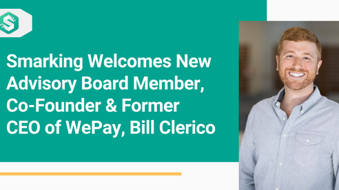 Smarking Welcomes New Advisory Board Member, Co-Founder & Former CEO of WePay, Bill Clerico