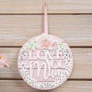 Sophia Wooden Hanging Plaque - Love You Mum