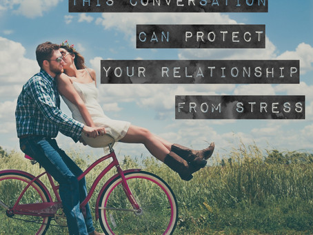 This Conversation Can Protect Your Relationship From Stress