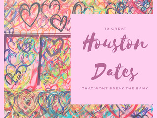 19 Great Houston Dates That Won't Break The Bank