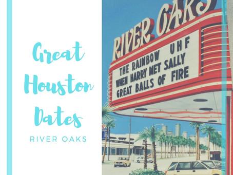 Great Houston Dates: River Oaks