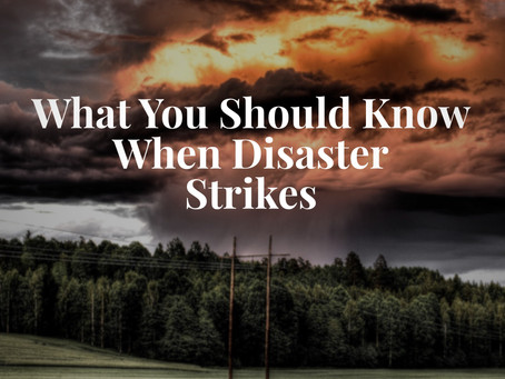 What You Should Know When Disaster Strikes