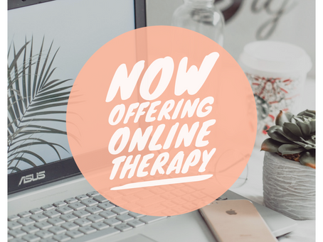 Now Offering Online Therapy